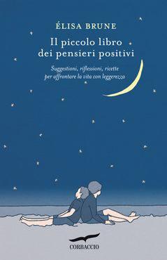 Il piccolo libro dei pensieri positivi